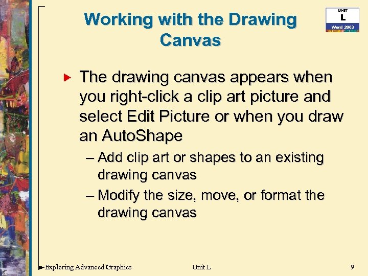 Working with the Drawing Canvas The drawing canvas appears when you right-click a clip
