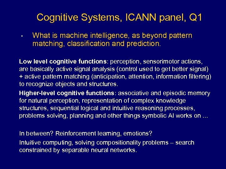 Cognitive Systems, ICANN panel, Q 1 • What is machine intelligence, as beyond pattern