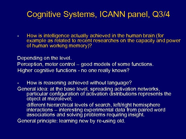 Cognitive Systems, ICANN panel, Q 3/4 • How is intelligence actually achieved in the