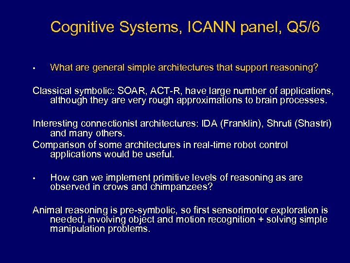 Cognitive Systems, ICANN panel, Q 5/6 • What are general simple architectures that support
