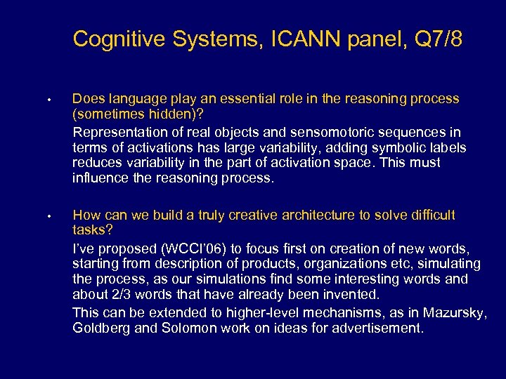 Cognitive Systems, ICANN panel, Q 7/8 • Does language play an essential role in