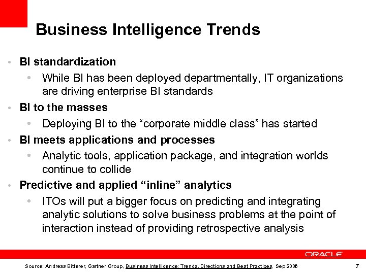 Business Intelligence Trends • BI standardization • While BI has been deployed departmentally, IT