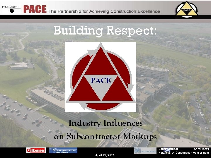 Building Respect: Industry Influences on Subcontractor Markups April 25, 2007 Cancer Institute Chris Voros