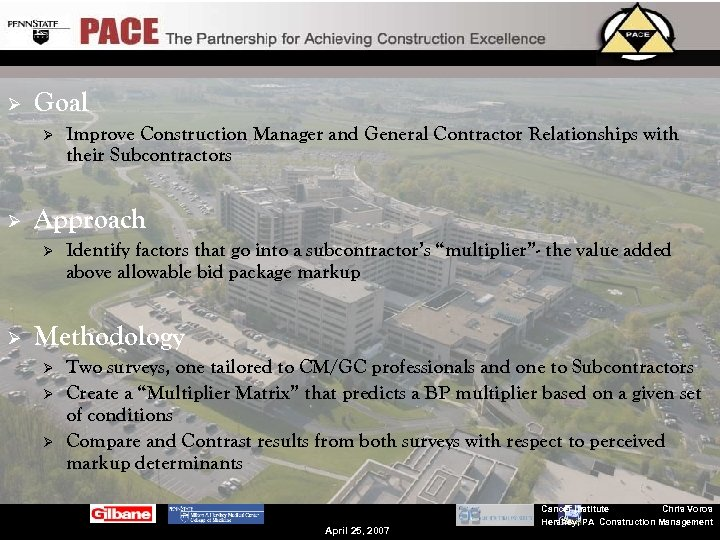 Ø Goal Ø Ø Approach Ø Ø Improve Construction Manager and General Contractor Relationships