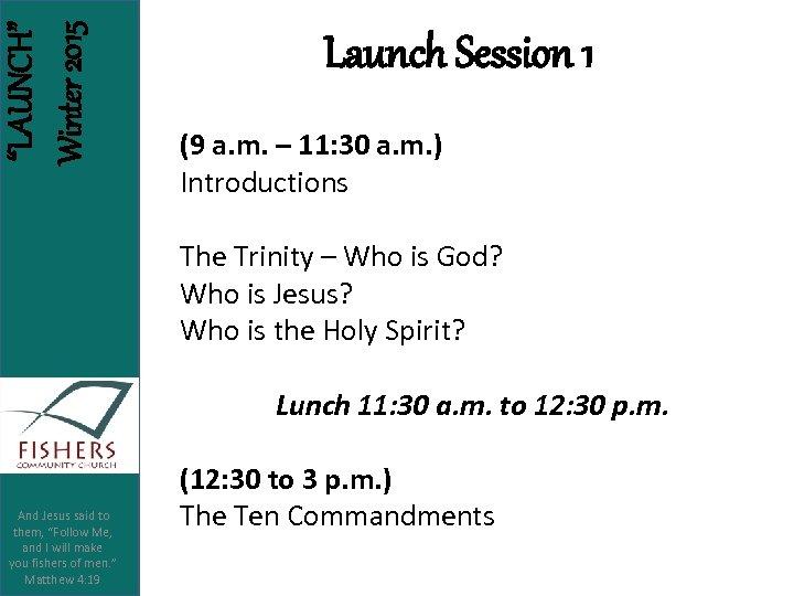 """LAUNCH"" Winter 2015 Launch Session 1 (9 a. m. – 11: 30 a. m."