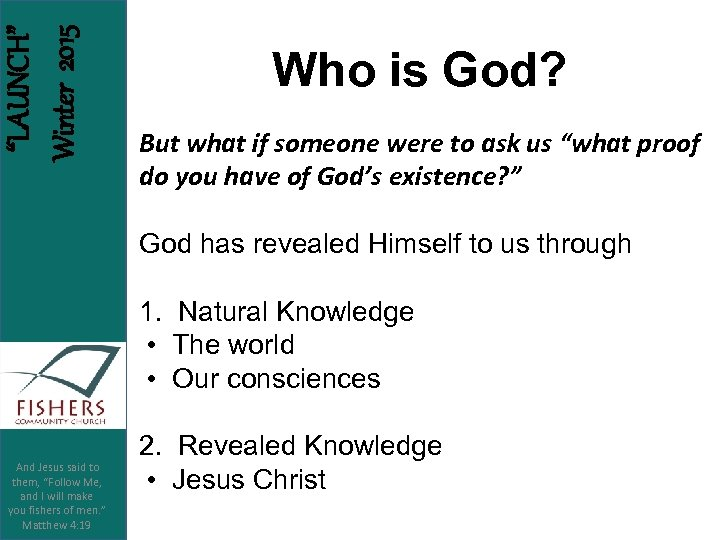 """LAUNCH"" Winter 2015 Who is God? But what if someone were to ask us"