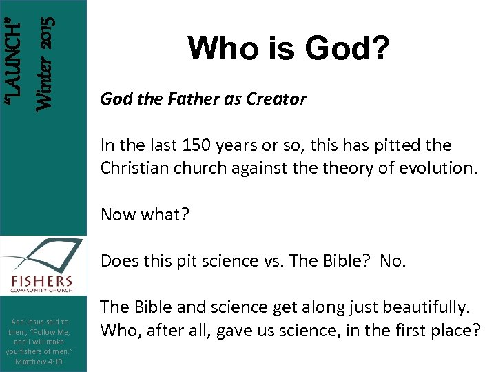"""LAUNCH"" Winter 2015 Who is God? God the Father as Creator In the last"