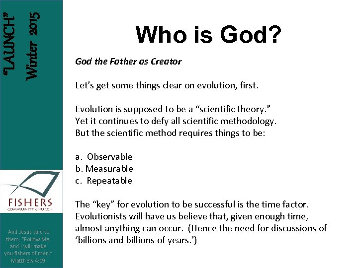"""LAUNCH"" Winter 2015 Who is God? God the Father as Creator Let's get some"