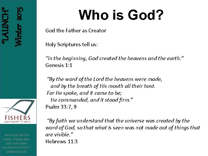 """LAUNCH"" Winter 2015 Who is God? God the Father as Creator Holy Scriptures tell"