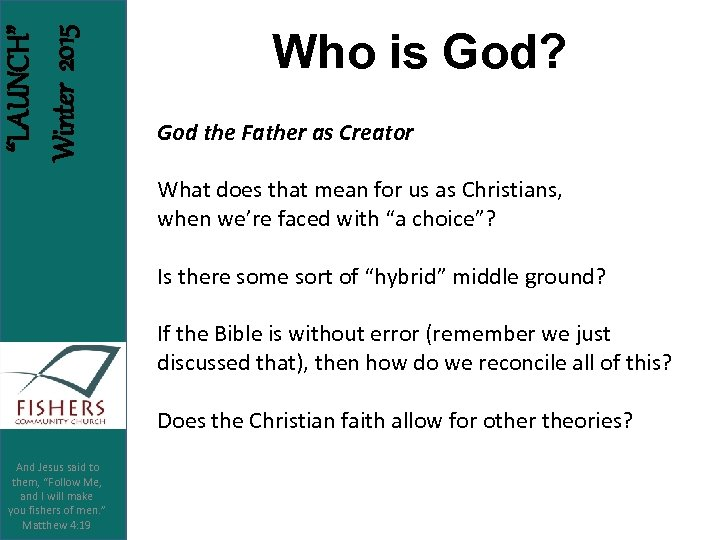 """""""LAUNCH"""" Winter 2015 Who is God? God the Father as Creator What does that"""