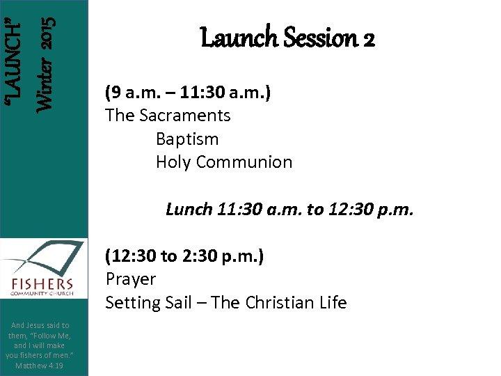 """LAUNCH"" Winter 2015 Launch Session 2 (9 a. m. – 11: 30 a. m."