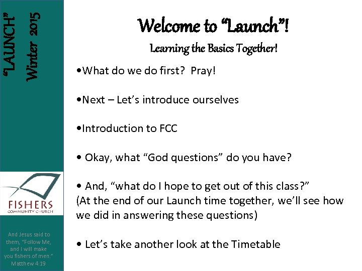 """LAUNCH"" Winter 2015 Welcome to ""Launch""! Learning the Basics Together! • What do we"