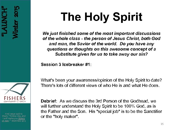 """""""LAUNCH"""" Winter 2015 The Holy Spirit We just finished some of the most important"""