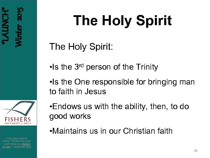"""LAUNCH"" Winter 2015 The Holy Spirit: • Is the 3 rd person of the"