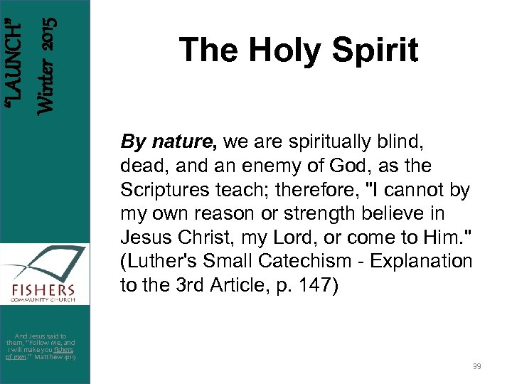 """LAUNCH"" Winter 2015 The Holy Spirit By nature, we are spiritually blind, dead, and"