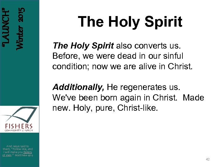 """LAUNCH"" Winter 2015 The Holy Spirit also converts us. Before, we were dead in"