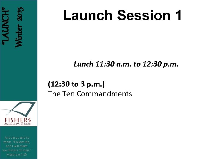 """LAUNCH"" Winter 2015 Launch Session 1 Lunch 11: 30 a. m. to 12: 30"