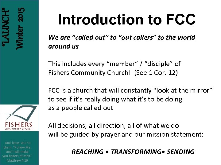 """LAUNCH"" Winter 2015 Introduction to FCC We are ""called out"" to ""out callers"" to"