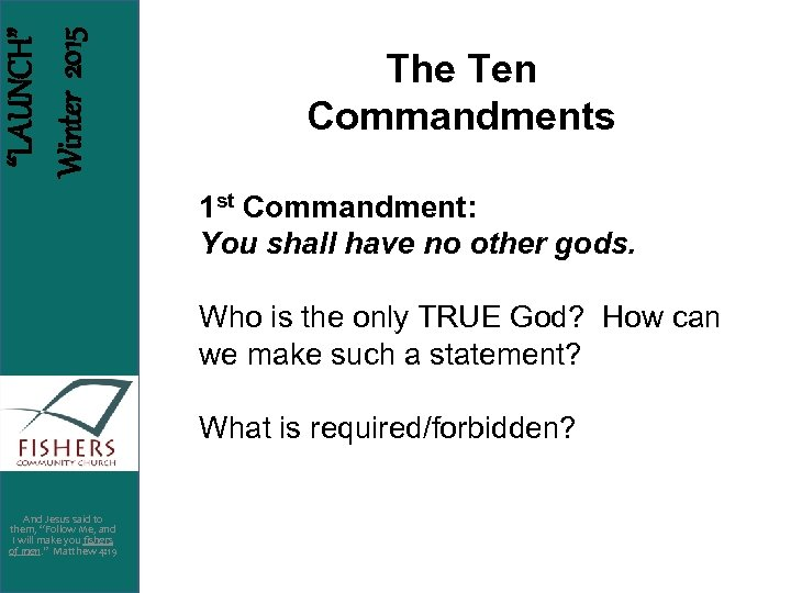 """LAUNCH"" Winter 2015 The Ten Commandments 1 st Commandment: You shall have no other"