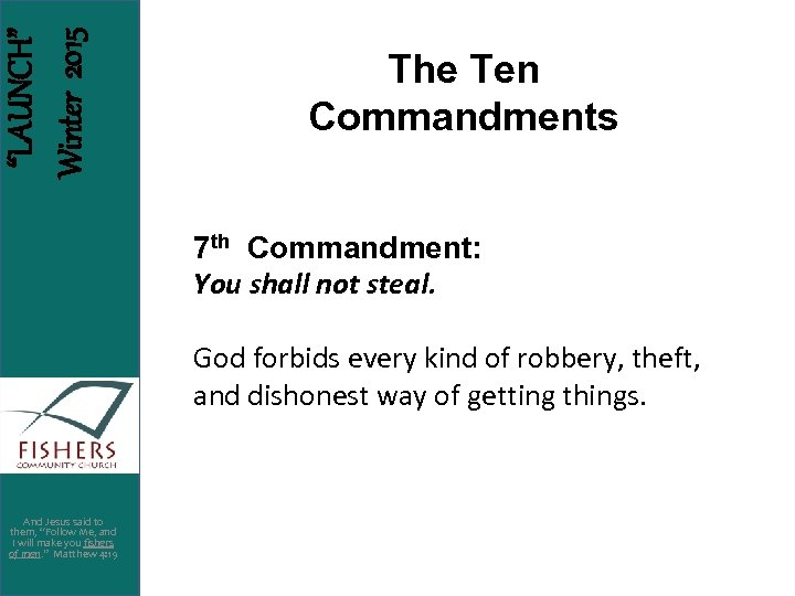 """LAUNCH"" Winter 2015 The Ten Commandments 7 th Commandment: You shall not steal. God"