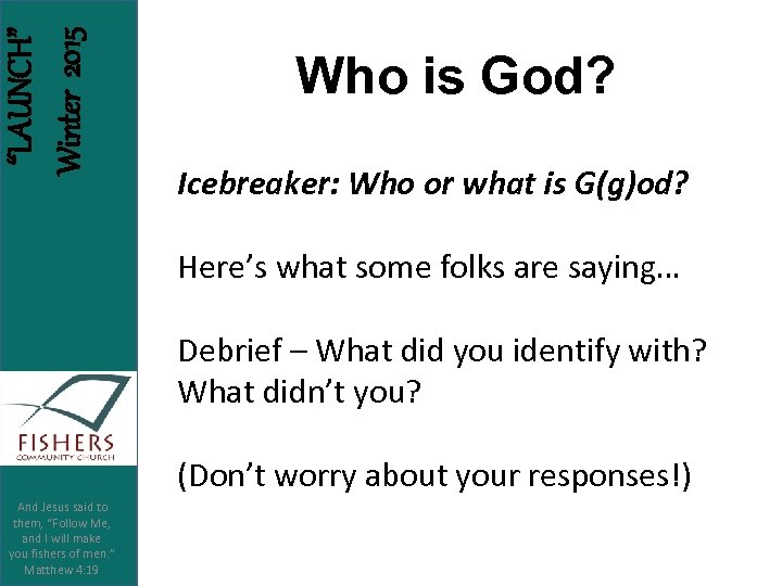 """LAUNCH"" Winter 2015 Who is God? Icebreaker: Who or what is G(g)od? Here's what"