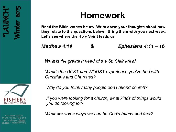 """LAUNCH"" Winter 2015 Homework Read the Bible verses below. Write down your thoughts about"