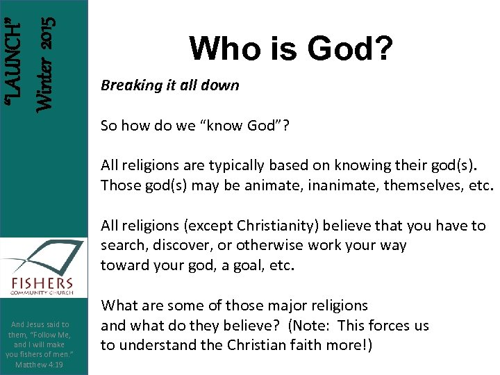 """""""LAUNCH"""" Winter 2015 Who is God? Breaking it all down So how do we"""