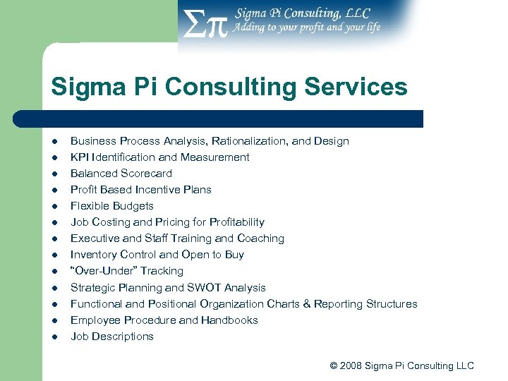 Sigma Pi Consulting Services l l l l Business Process Analysis, Rationalization, and Design