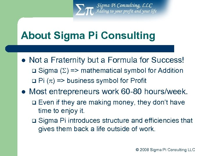 About Sigma Pi Consulting l Not a Fraternity but a Formula for Success! Sigma