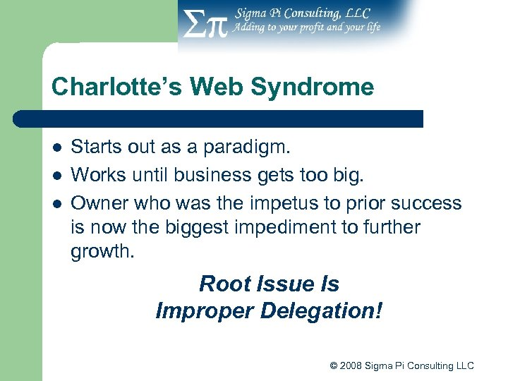 Charlotte's Web Syndrome l l l Starts out as a paradigm. Works until business