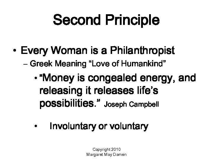 "Second Principle • Every Woman is a Philanthropist – Greek Meaning ""Love of Humankind"""