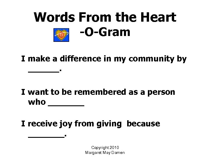 Words From the Heart -O-Gram I make a difference in my community by ______.