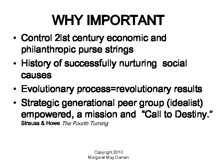 WHY IMPORTANT • Control 2 lst century economic and philanthropic purse strings • History