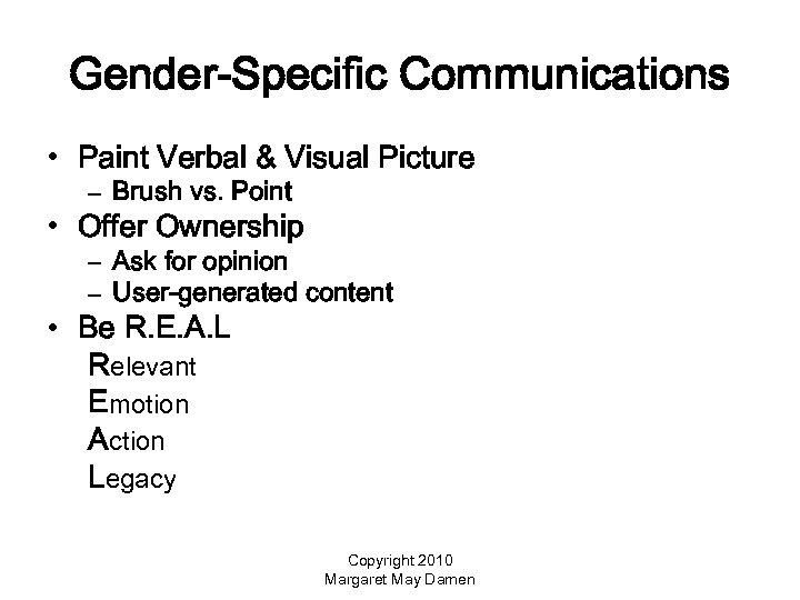 Gender-Specific Communications • Paint Verbal & Visual Picture – Brush vs. Point • Offer