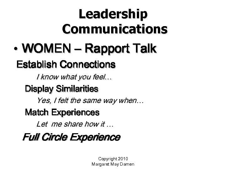 Leadership Communications • WOMEN – Rapport Talk Establish Connections I know what you feel…