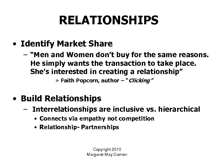 "RELATIONSHIPS • Identify Market Share – ""Men and Women don't buy for the same"