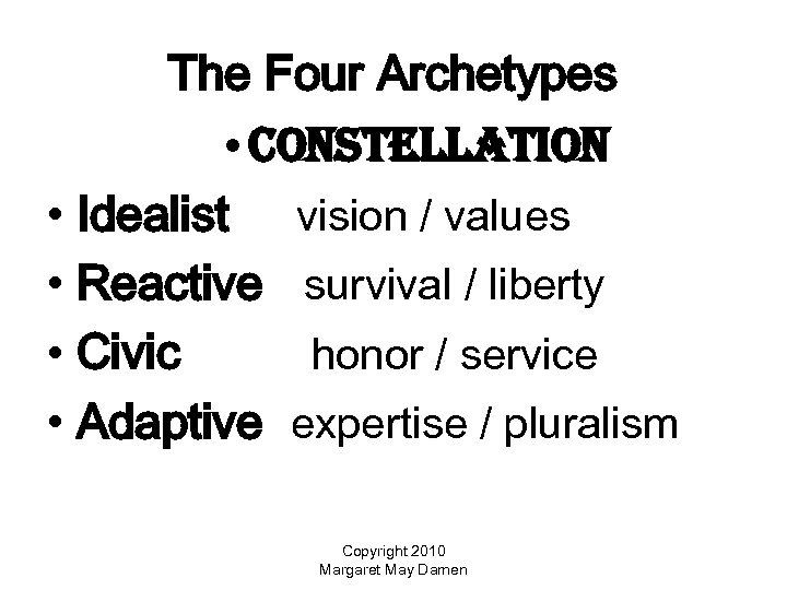 The Four Archetypes • constellation • Idealist vision / values • Reactive survival /