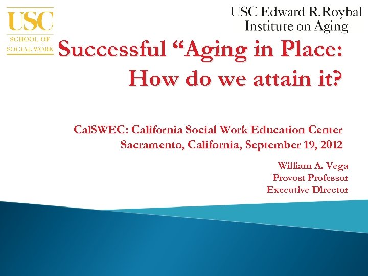 """Successful """"Aging in Place: How do we attain it? Cal. SWEC: California Social Work"""