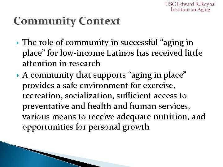 """Community Context The role of community in successful """"aging in place"""" for low-income Latinos"""
