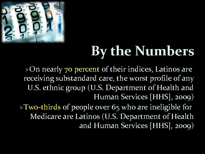 By the Numbers ØOn nearly 70 percent of their indices, Latinos are receiving substandard