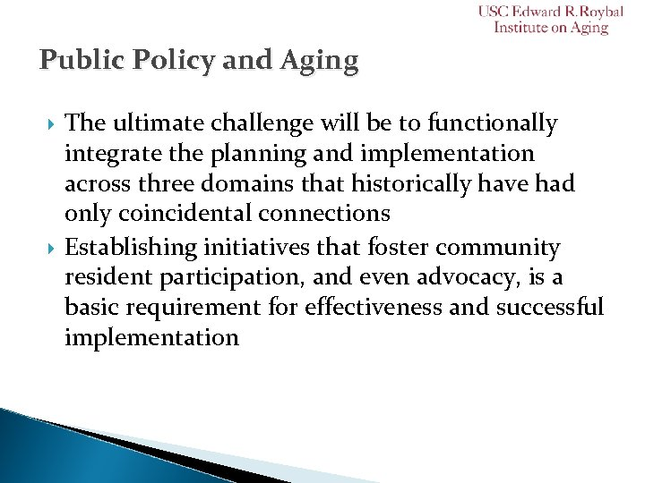 Public Policy and Aging The ultimate challenge will be to functionally integrate the planning