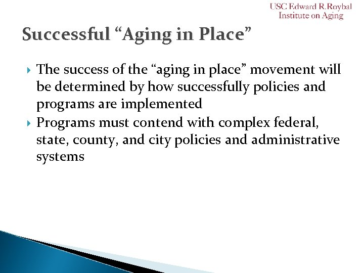 """Successful """"Aging in Place"""" The success of the """"aging in place"""" movement will be"""