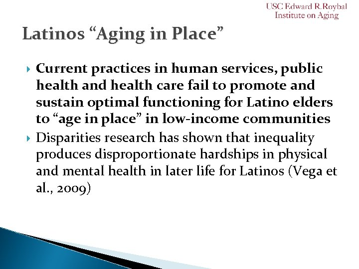 """Latinos """"Aging in Place"""" Current practices in human services, public health and health care"""