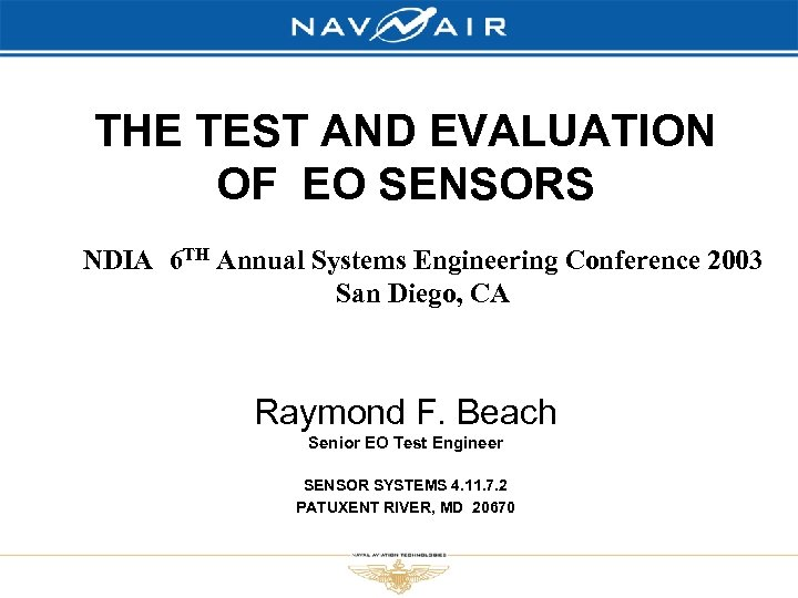THE TEST AND EVALUATION OF EO SENSORS NDIA 6 TH Annual Systems Engineering Conference