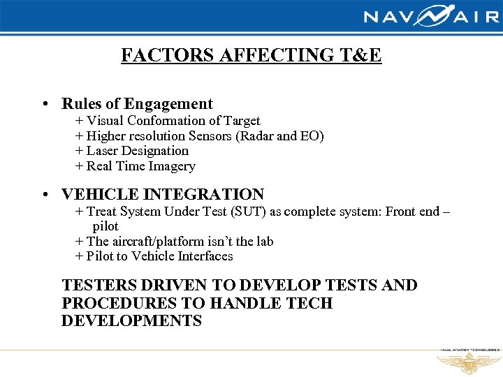 FACTORS AFFECTING T&E • Rules of Engagement + Visual Conformation of Target + Higher