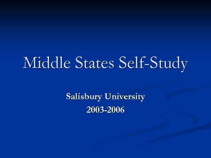 Middle States Self-Study Salisbury University 2003 -2006