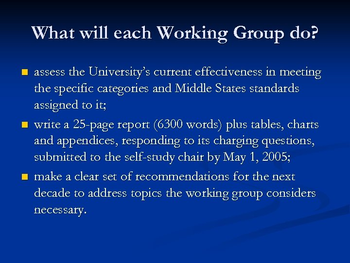 What will each Working Group do? n n n assess the University's current effectiveness