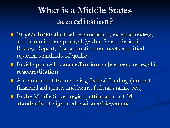 What is a Middle States accreditation? n n 10 -year interval of self-examination, external