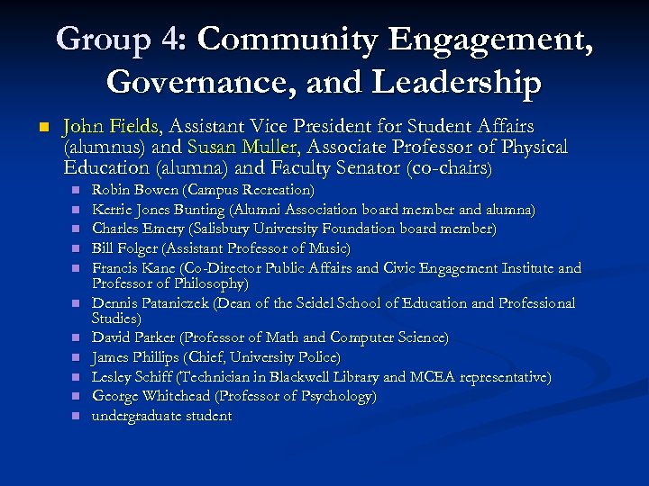 Group 4: Community Engagement, Governance, and Leadership n John Fields, Assistant Vice President for