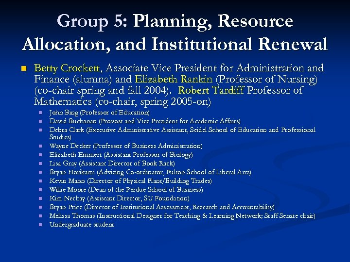 Group 5: Planning, Resource Allocation, and Institutional Renewal n Betty Crockett, Associate Vice President